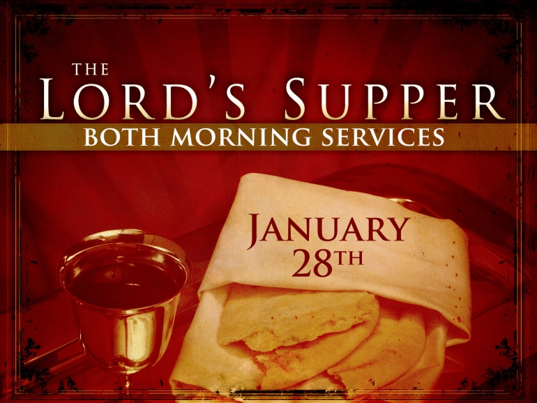 Lord's Supper - January 28th